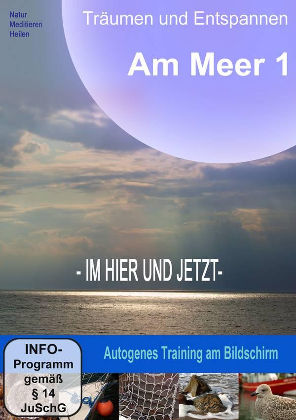 DVD-Cover: Traumreise Phantasiereise Am Meer, Im Hier und Jetzt Autogenes Training am Bildschirm Natur-Filme