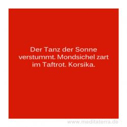 Tanz der Sonne, Korsika, Haiku von Gabriele Waler